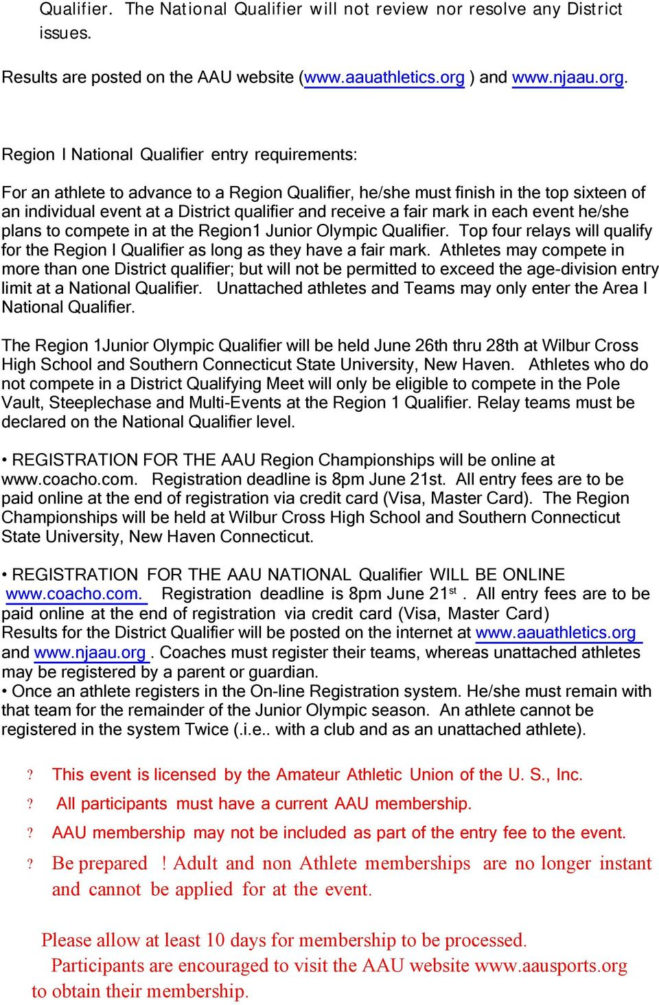 Region I National Qualifier entry requirements: For an athlete to advance to a Region Qualifier, he/she must finish in the top sixteen of an individual event at a District qualifier and receive a