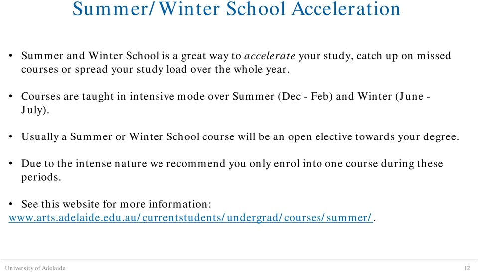 Usually a Summer or Winter School course will be an open elective towards your degree.