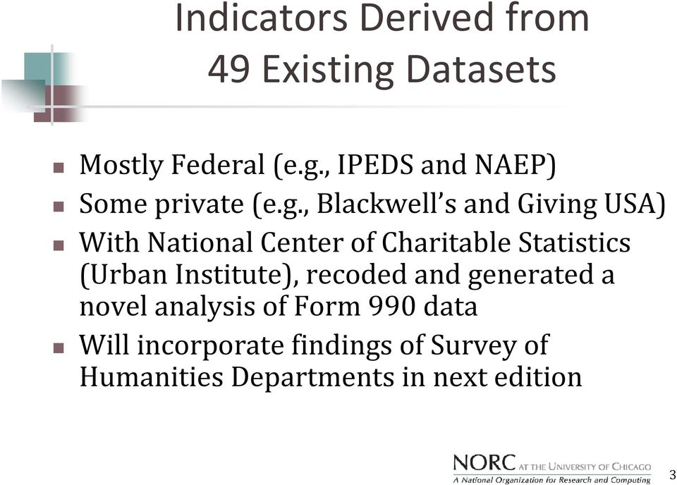 (Urban Institute), recoded and generated a novel analysis of Form 99 data Will