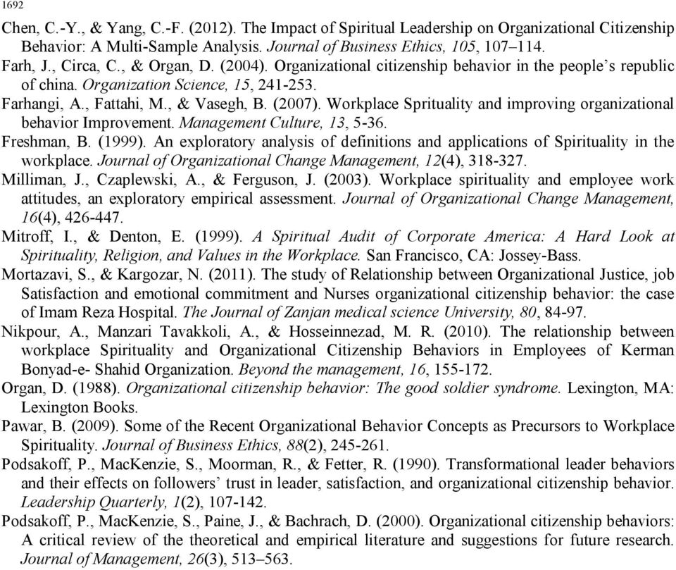 Workplace Sprituality and improving organizational behavior Improvement. Management Culture, 13, 5-36. Freshman, B. (1999).