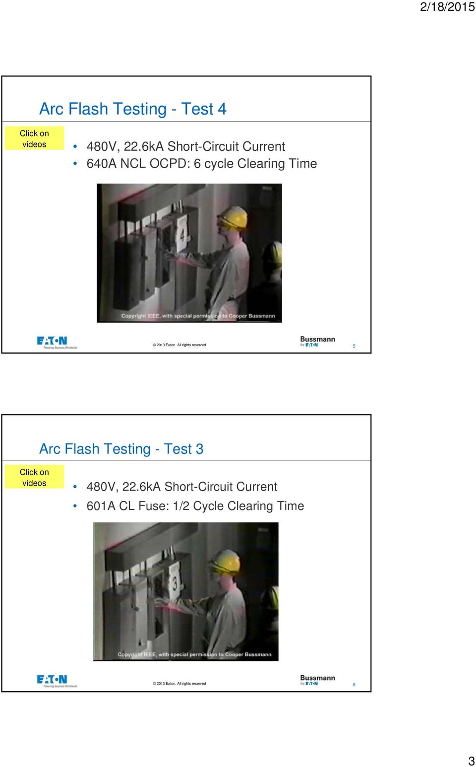 Time 5 Arc Flash Testing - Test 3 Click on videos 480V, 22.