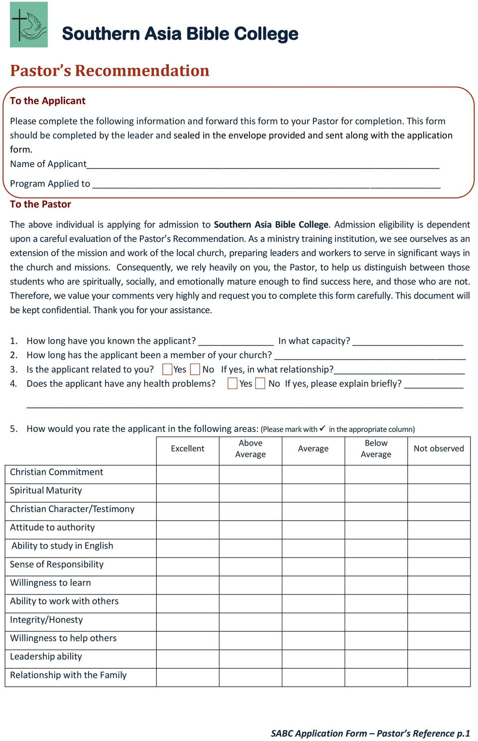 Name of Applicant Program Applied to To the Pastor The above individual is applying for admission to Southern Asia Bible College.
