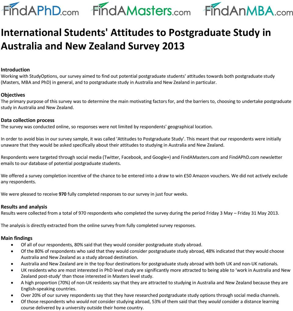 Objectives The primary purpose of this survey was to determine the main motivating factors for, and the barriers to, choosing to undertake postgraduate study in Australia and New Zealand.
