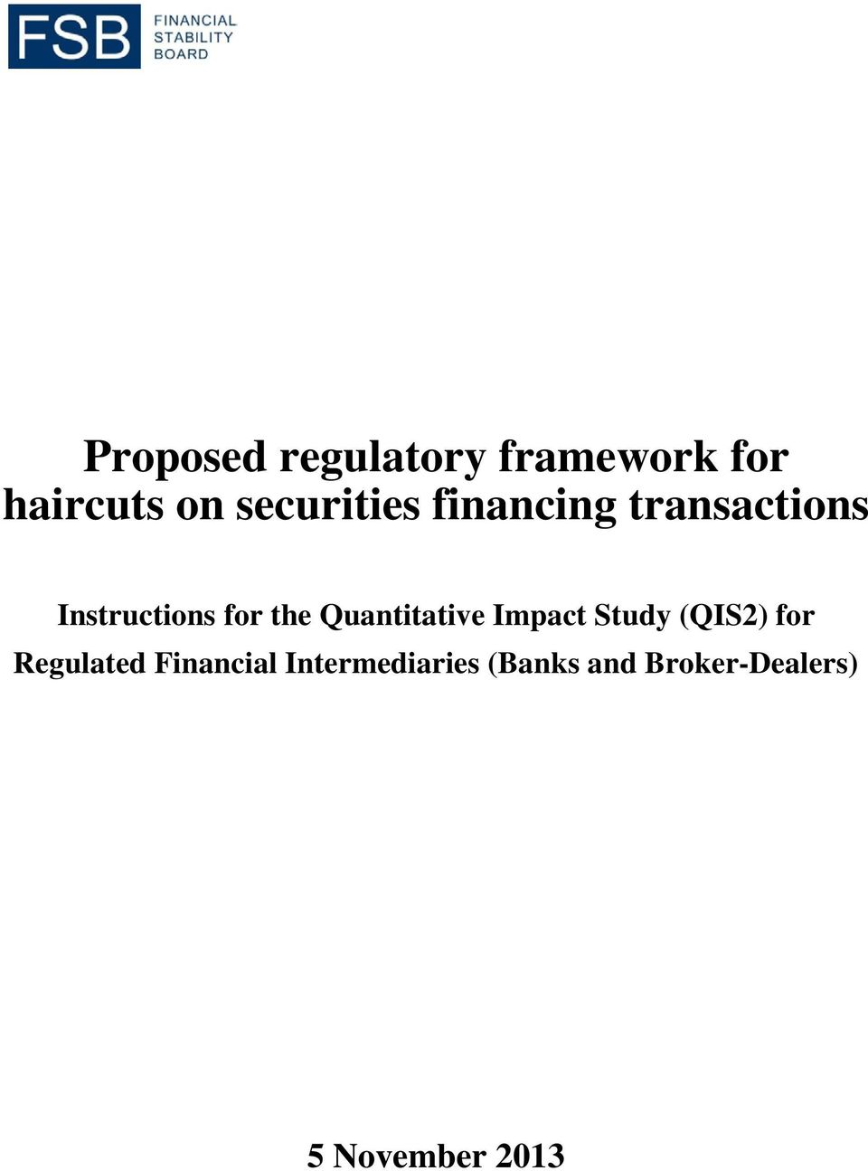 the Quantitative Impact Study (QIS2) for Regulated