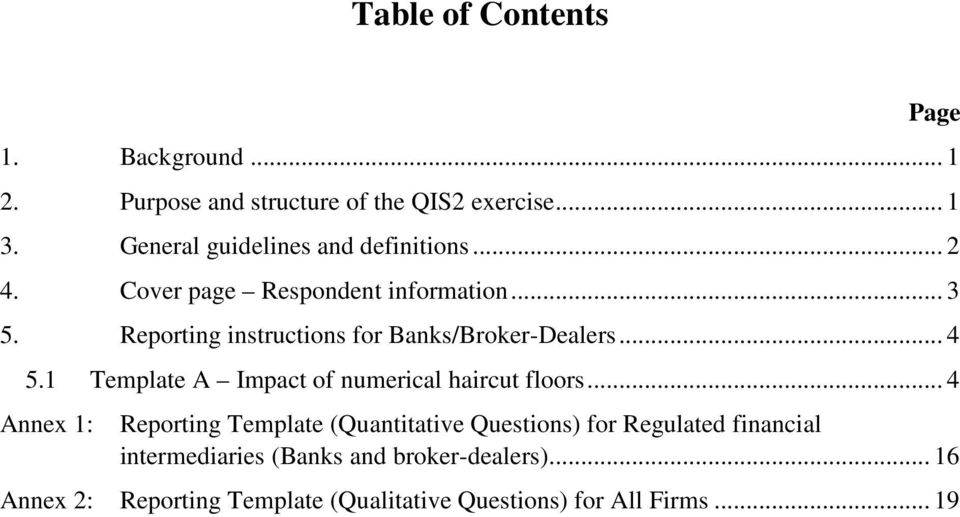 Reporting instructions for Banks/Broker-Dealers... 4 5.1 Template A Impact of numerical haircut floors.