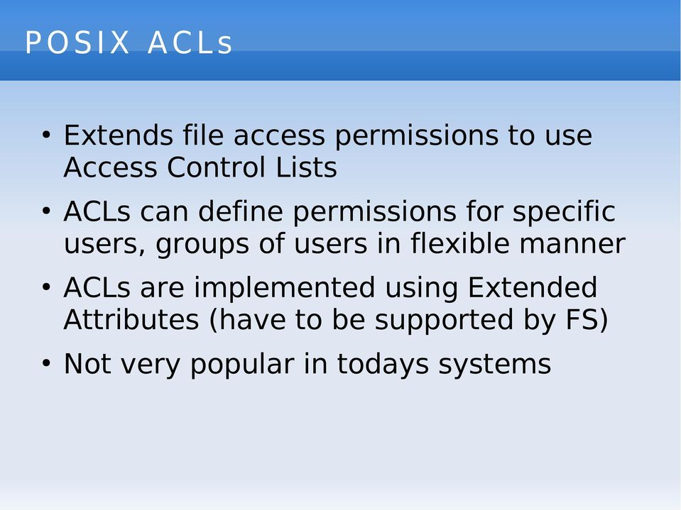 groups of users in flexible manner ACLs are implemented using