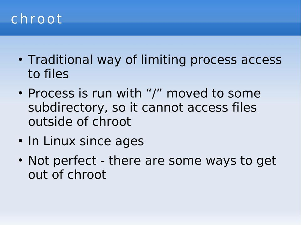 so it cannot access files outside of chroot In Linux