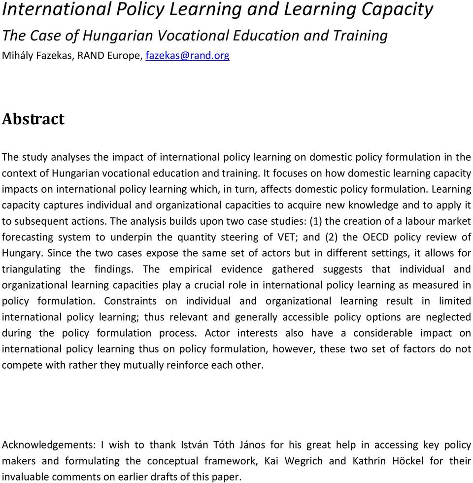 It focuses on how domestic learning capacity impacts on international policy learning which, in turn, affects domestic policy formulation.