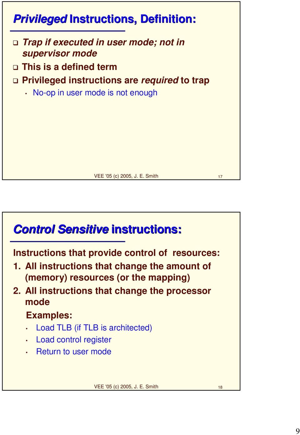 Smith 17 Control Sensitive instructions: Instructions that provide control of resources: 1.