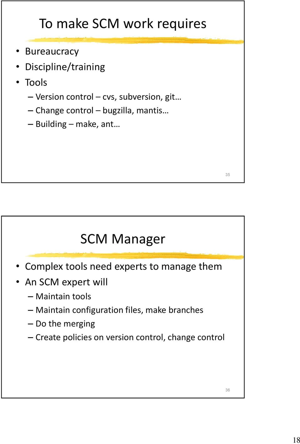tools need experts to manage them An SCM expert will Maintain tools Maintain