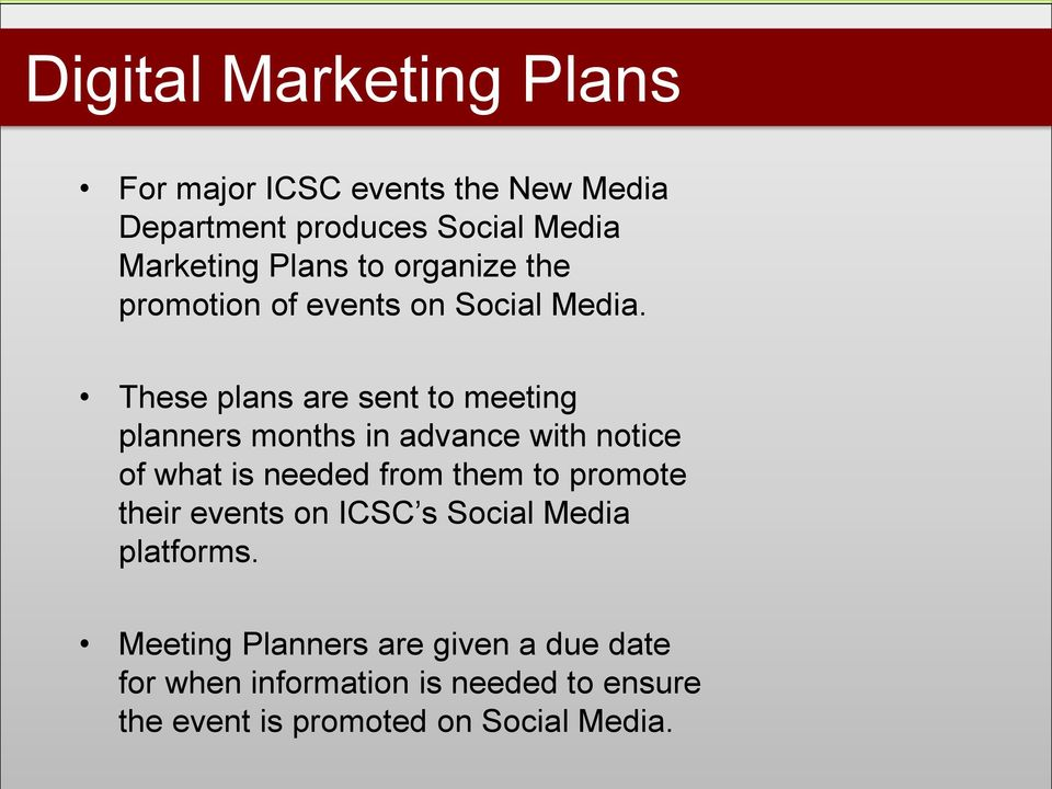 These plans are sent to meeting planners months in advance with notice of what is needed from them to