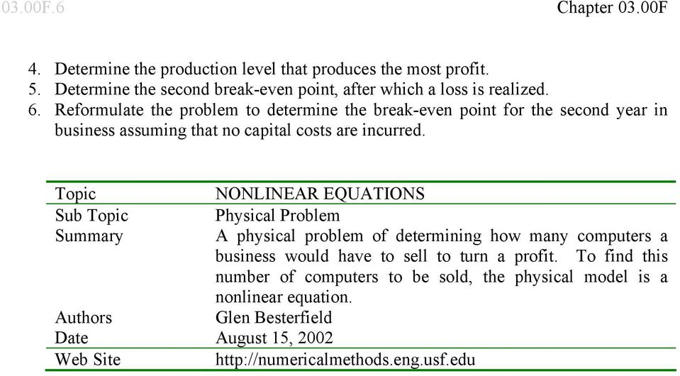 Topic Sub Topic Summary NONLINEAR EQUATIONS Physical Problem A physical problem of determining how many computers a business would have to sell to turn a