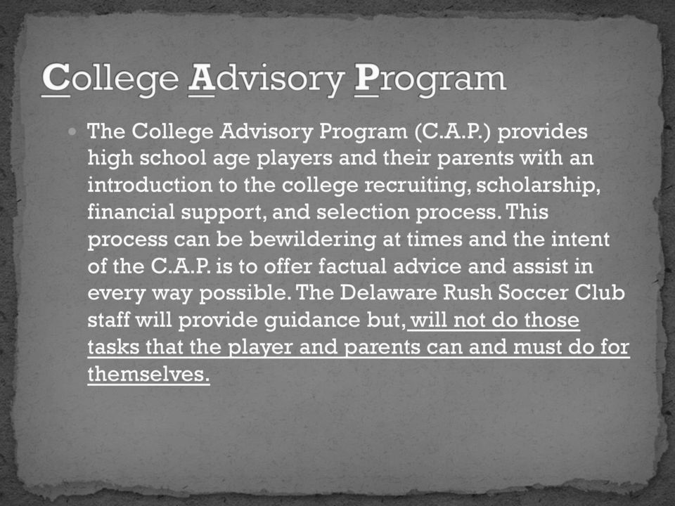 ) provides high school age players and their parents with an introduction to the college recruiting, scholarship,