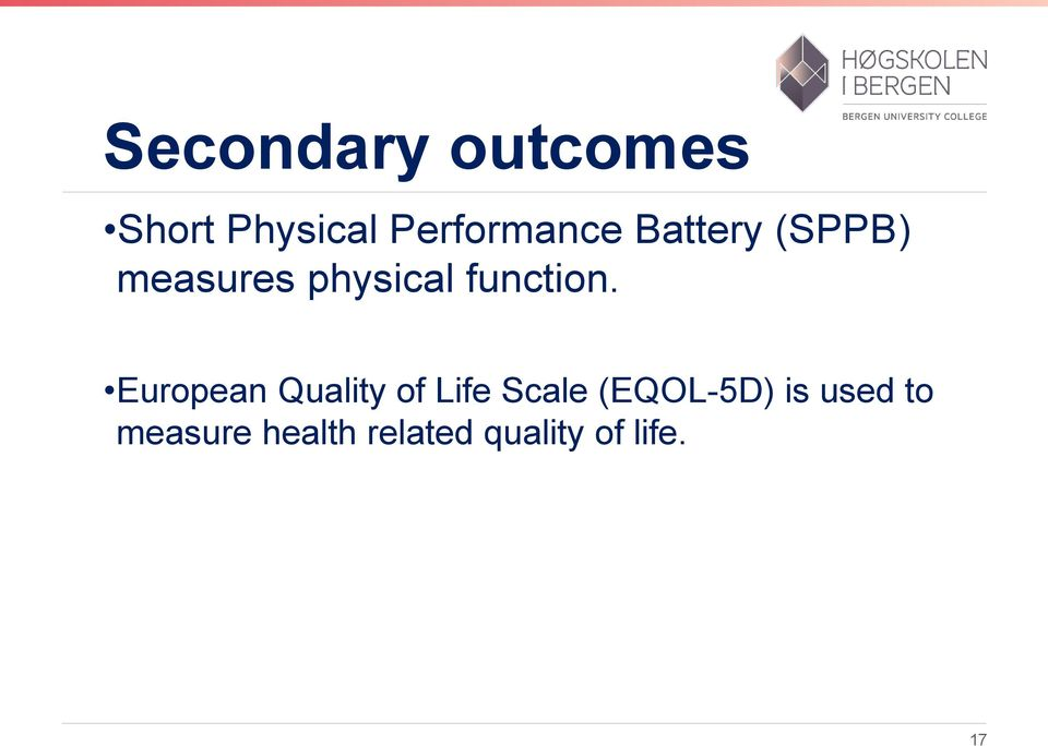 European Quality of Life Scale (EQOL-5D) is