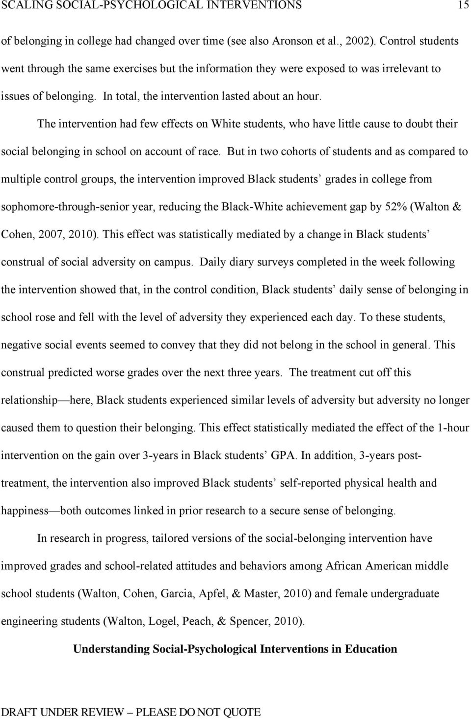 The intervention had few effects on White students, who have little cause to doubt their social belonging in school on account of race.