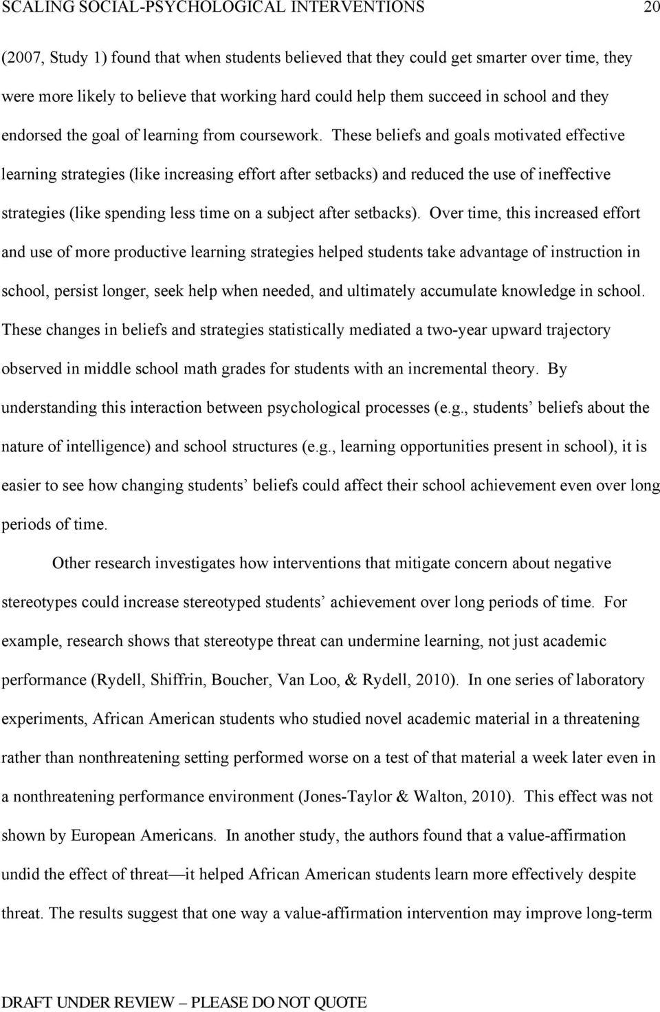These beliefs and goals motivated effective learning strategies (like increasing effort after setbacks) and reduced the use of ineffective strategies (like spending less time on a subject after