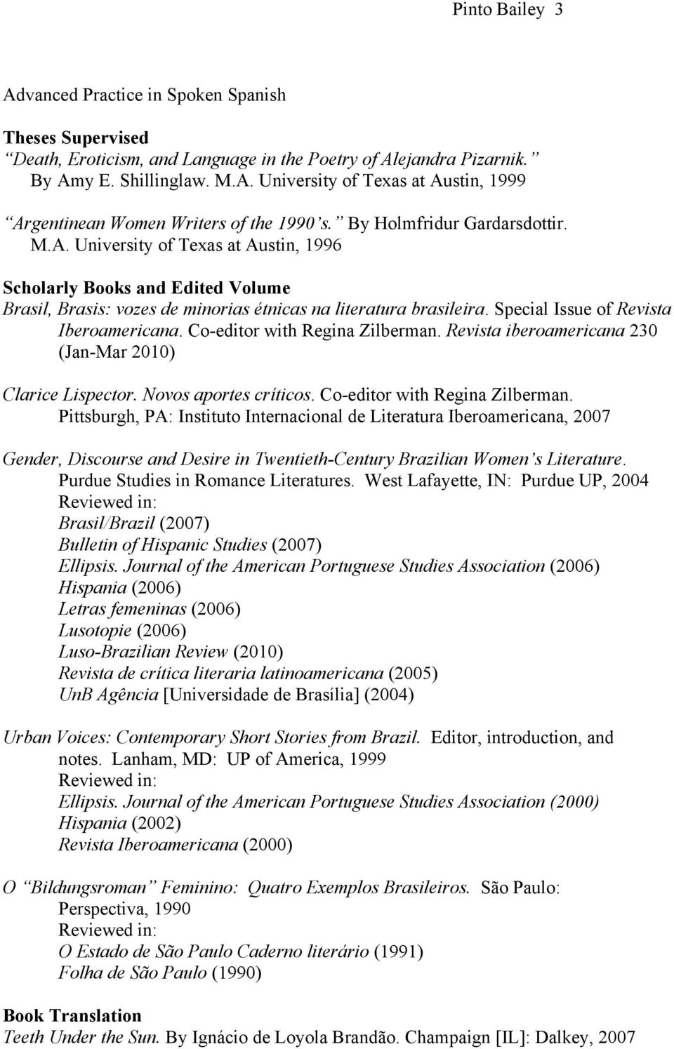 Special Issue of Revista Iberoamericana. Co-editor with Regina Zilberman.