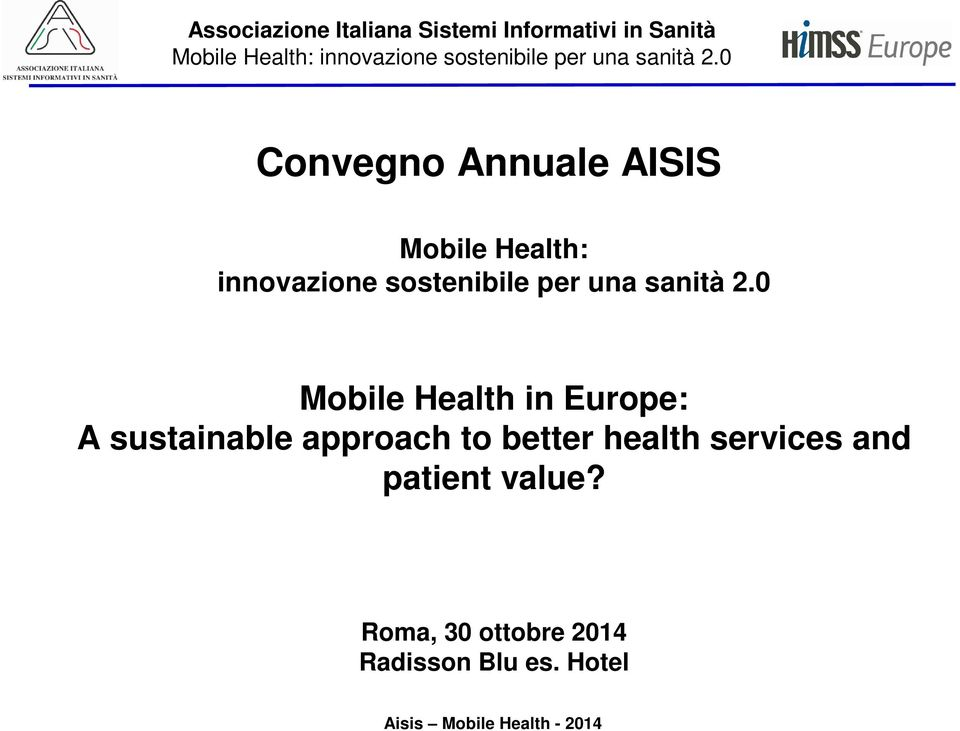 0 Mobile Health in Europe: A sustainable approach to