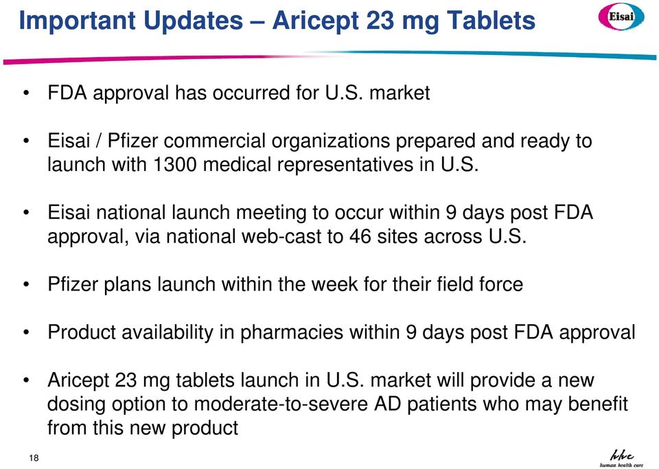 Eisai national launch meeting to occur within 9 days post FDA approval, via national web-cast to 46 sites across U.S.