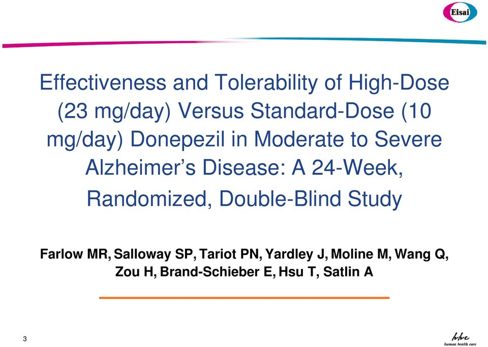 Disease: A 24-Week, Randomized, Double-Blind Study Farlow MR, Salloway