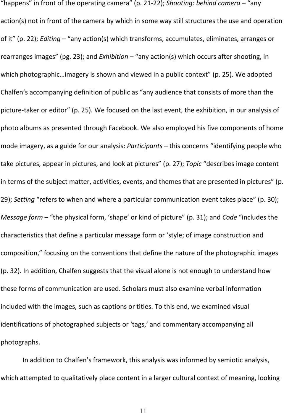 23); and Exhibition any action(s) which occurs after shooting, in which photographic imagery is shown and viewed in a public context (p. 25).