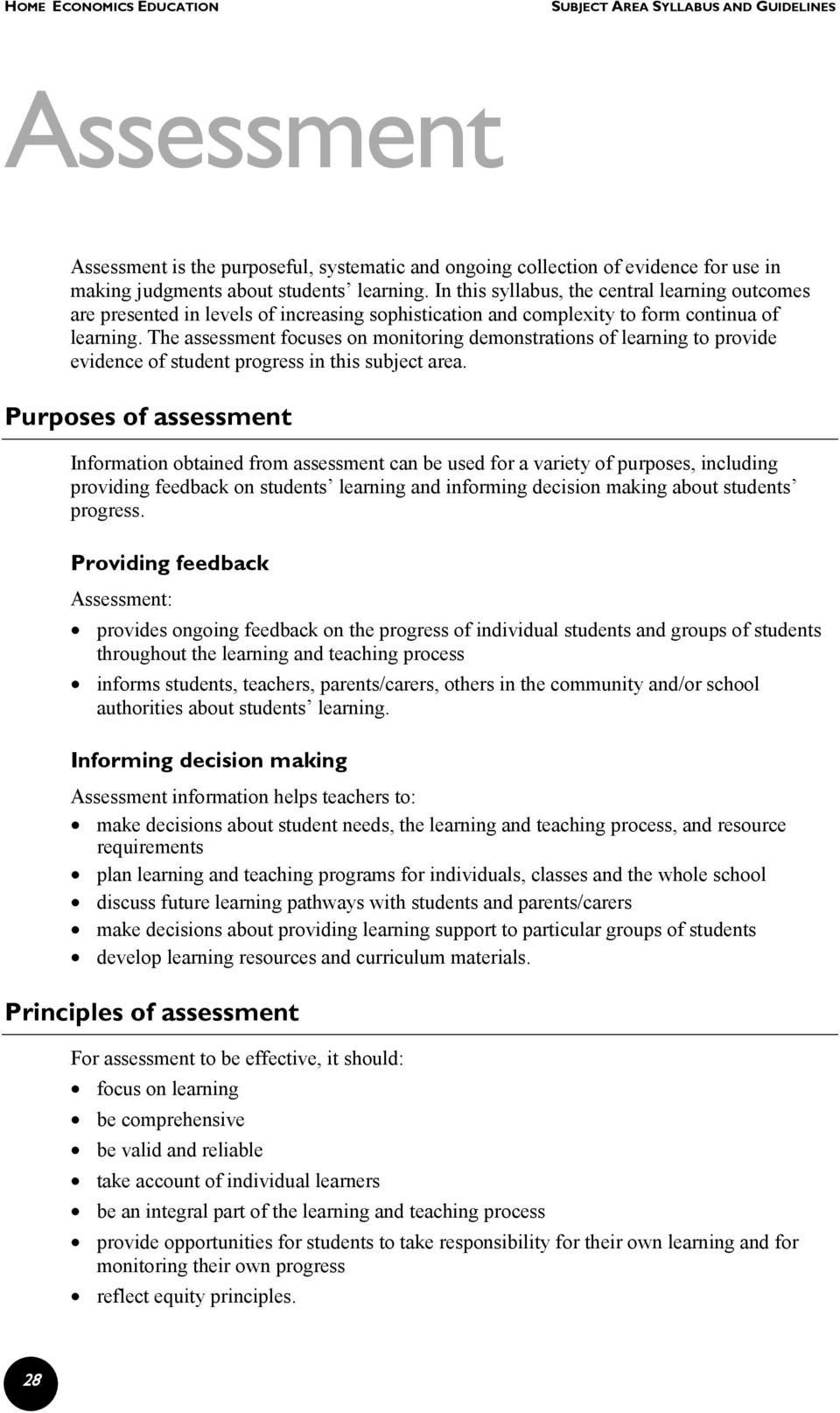 The assessment focuses on monitoring demonstrations of learning to provide evidence of student progress in this subject area.
