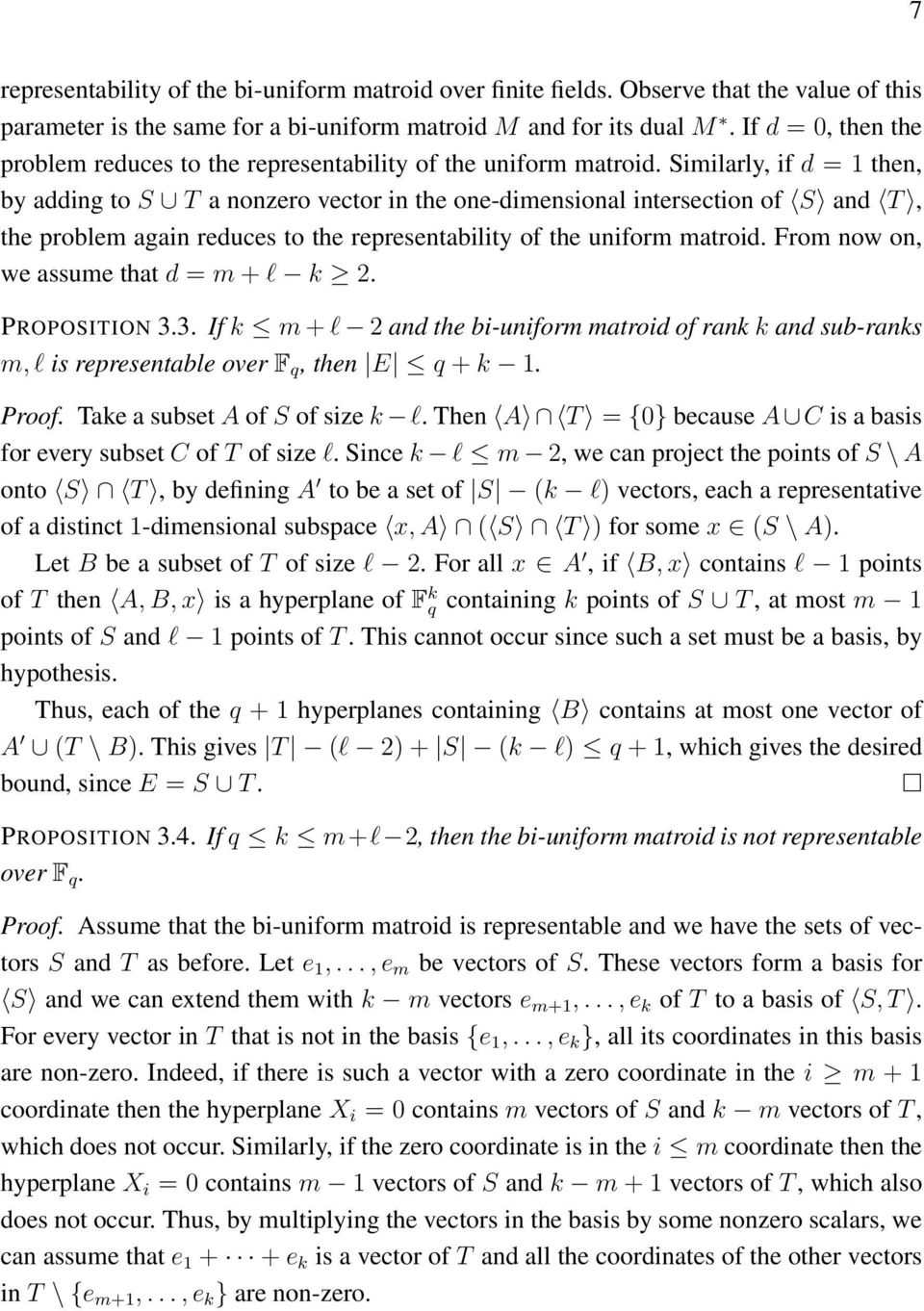 Similarly, if d = 1 then, by adding to S T a nonzero vector in the one-dimensional intersection of S and T, the problem again reduces to the representability of the uniform matroid.