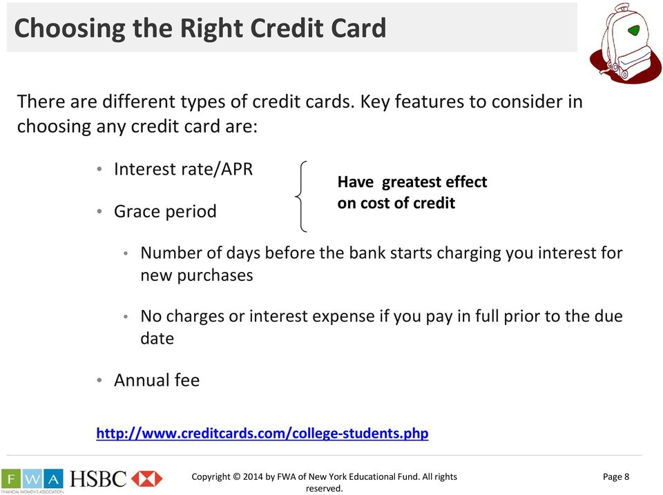 effect on cost of credit Number of days before the bank starts charging you interest for new purchases