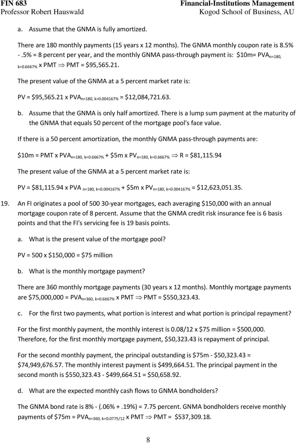 21 x PVA n=180, k=0.004167% = $12,084,721.63. b. Assume that the GNMA is only half amortized.