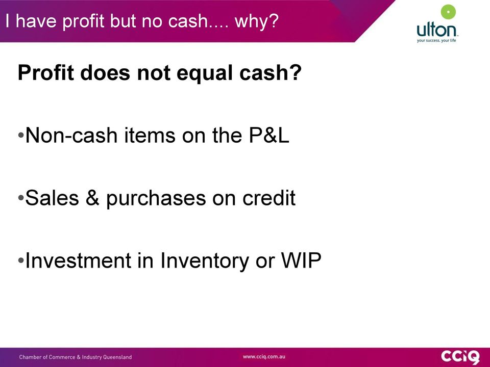 Non-cash items on the P&L Sales &
