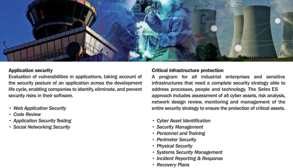 Web Application Security Code Review Application Security Testing Social Networking Security Critical infrastructure protection A program for all industrial enterprises and sensitive infrastructures