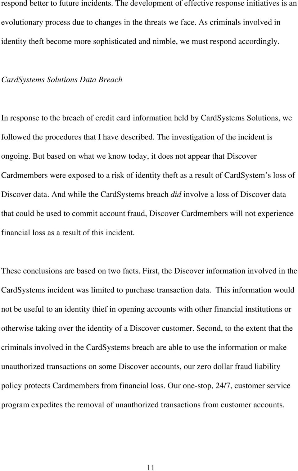 CardSystems Solutions Data Breach In response to the breach of credit card information held by CardSystems Solutions, we followed the procedures that I have described.