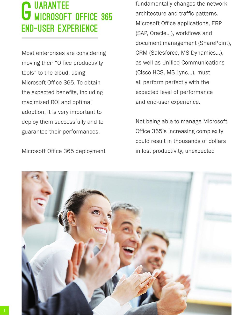 Microsoft Office 365 deployment fundamentally changes the network architecture and traffic patterns.