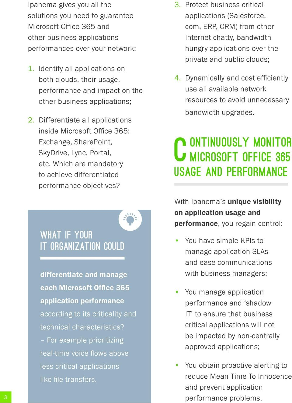 Differentiate all applications inside Microsoft Office 365: Exchange, SharePoint, SkyDrive, Lync, Portal, etc. Which are mandatory to achieve differentiated performance objectives?