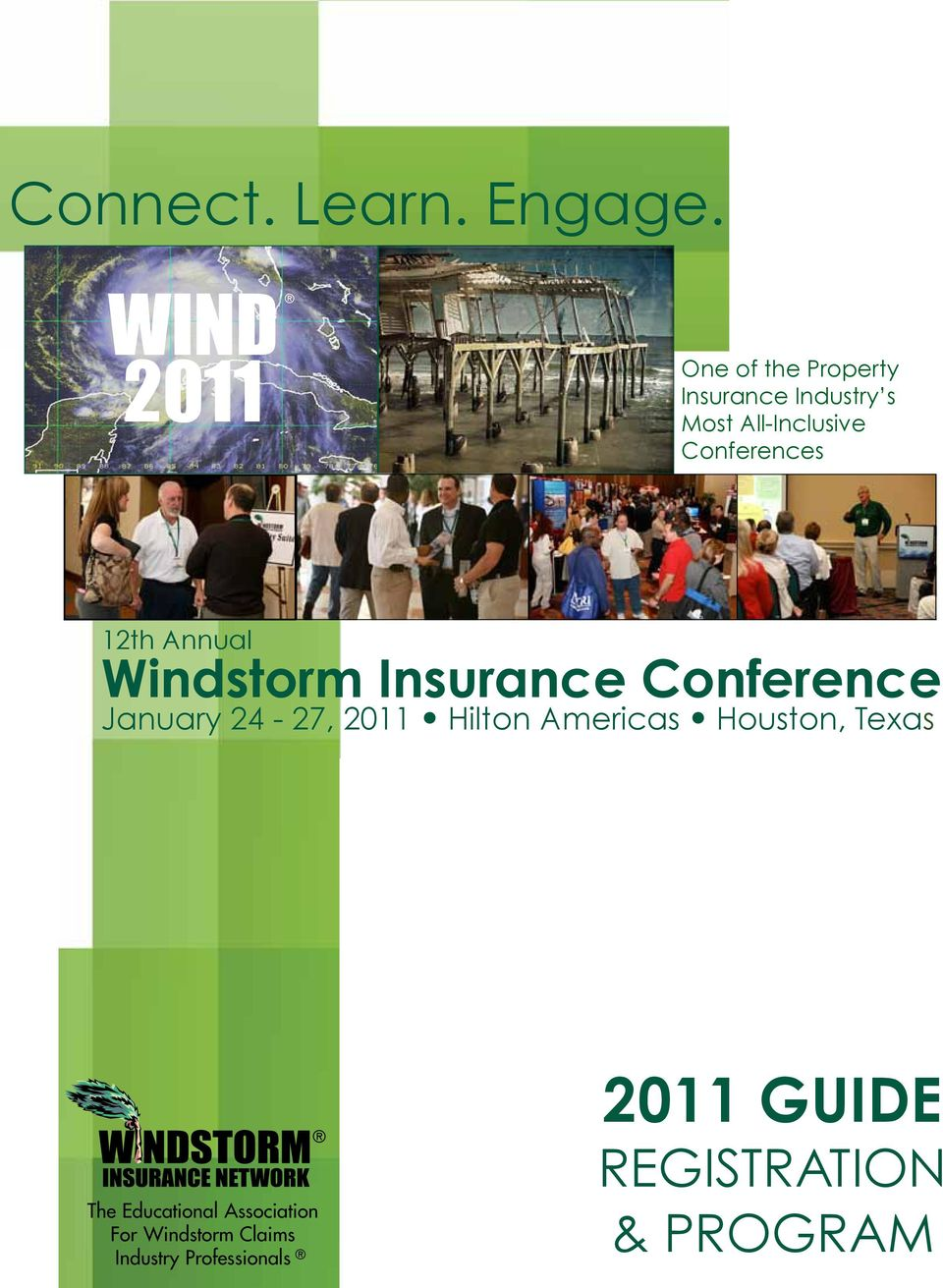 Conferences 12th Annual Windstorm Insurance Conference January 24-27, 2011