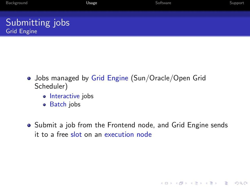 jobs Batch jobs Submit a job from the Frontend node,