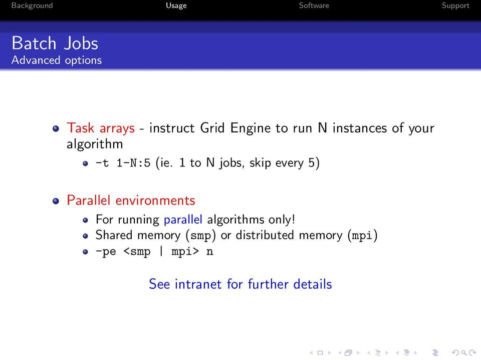 1 to N jobs, skip every 5) Parallel environments For running parallel
