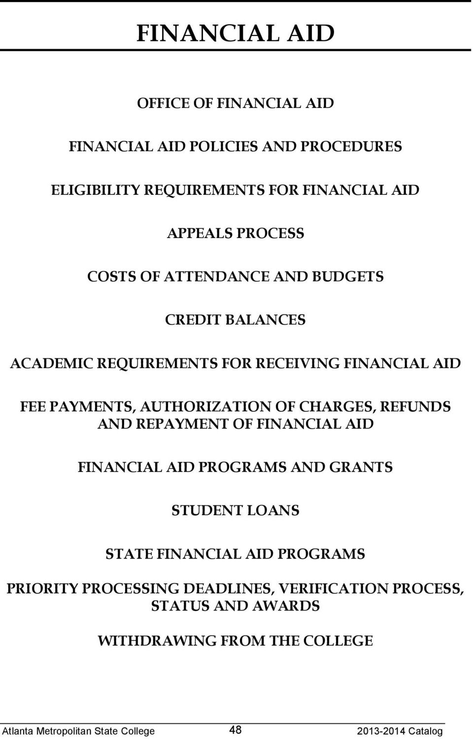 PAYMENTS, AUTHORIZATION OF CHARGES, REFUNDS AND REPAYMENT OF FINANCIAL AID FINANCIAL AID PROGRAMS AND GRANTS STUDENT LOANS
