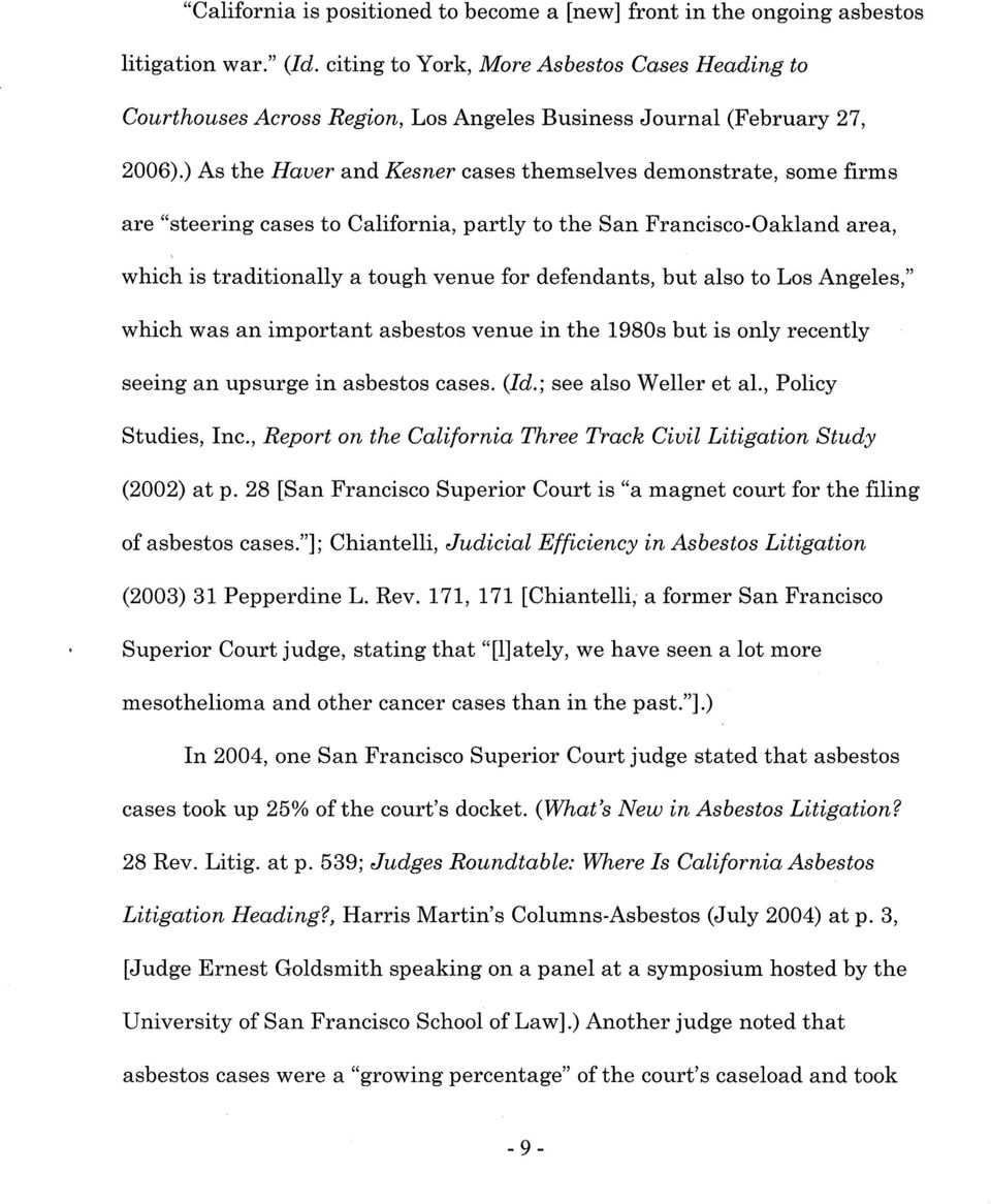 ") As the Ha,uer and Kesner cases themselves demonstrate, some firms are ""steering cases to California, partly to the San tr'rancisco-oakland area, which is traditionally a tough venue for defendants,"