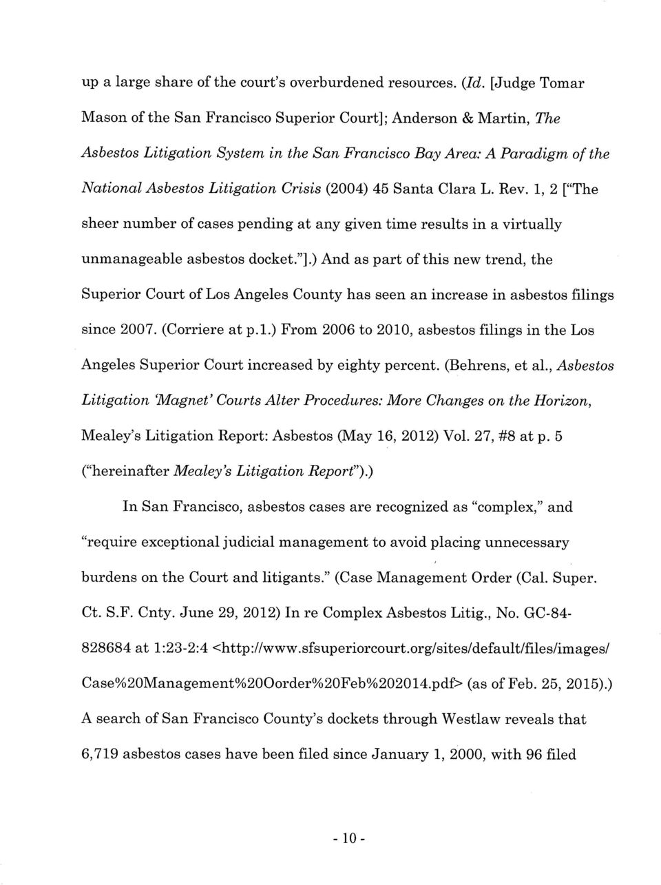 "(2004) 45 Santa Clara L. Rev. I, 2l""The sheer number of cases pending at any given time results in a virtually unmanageable asbestos docket.""]."