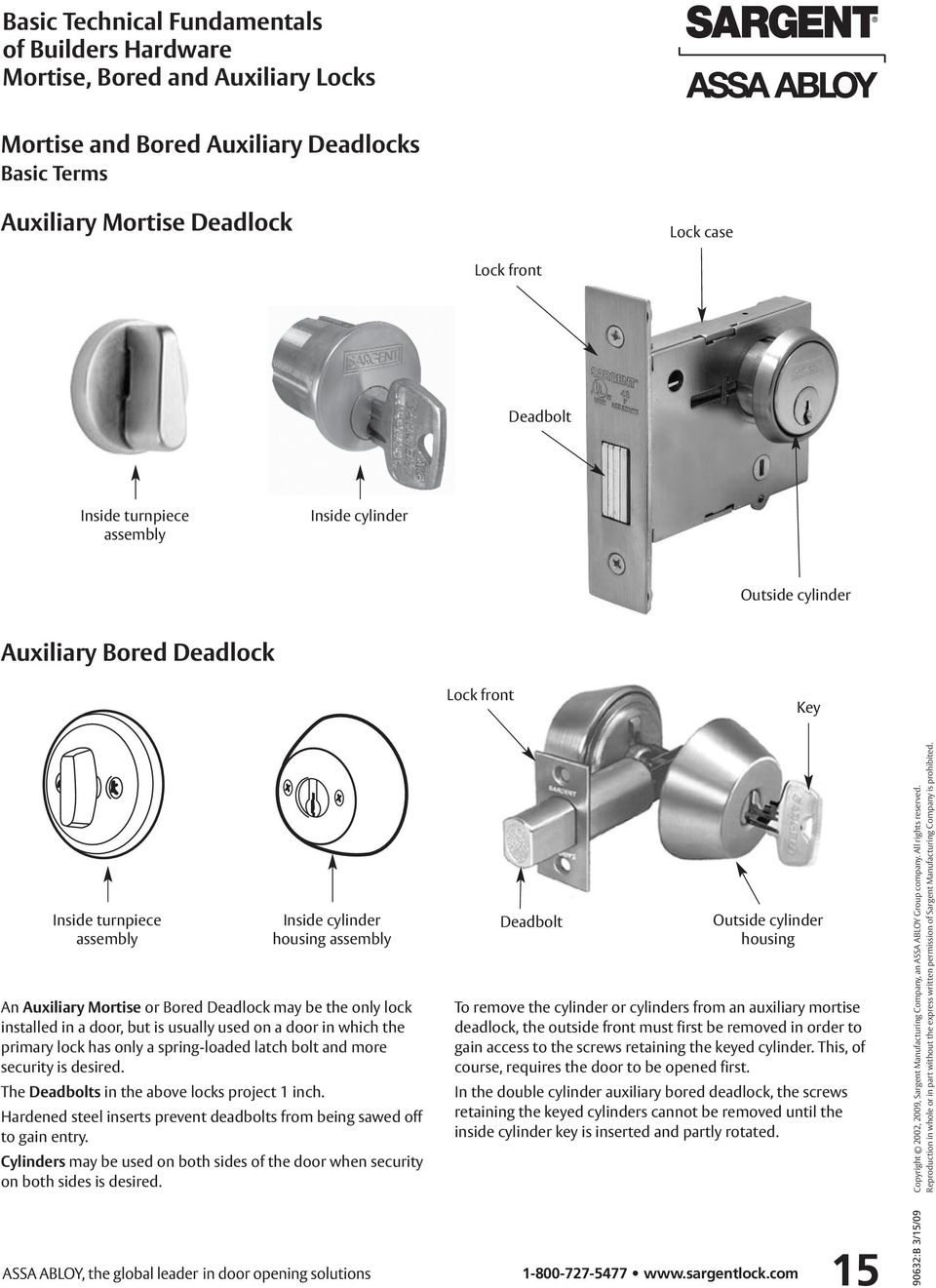 primary lock has only a spring-loaded latch bolt and more security is desired. The Deadbolts in the above locks project 1 inch.