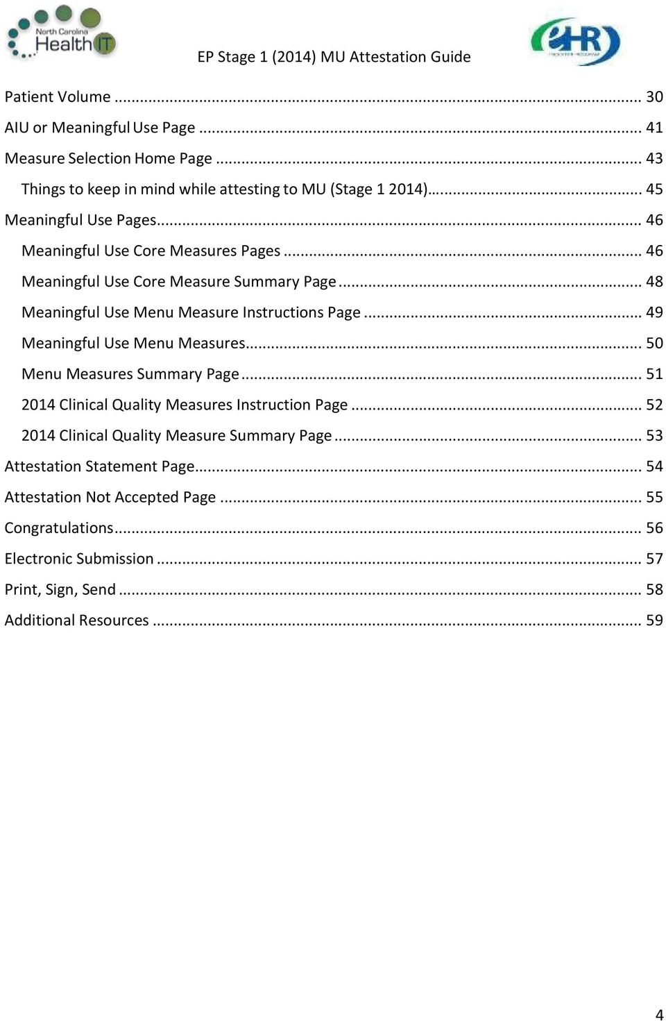 .. 49 Meaningful Use Menu Measures... 50 Menu Measures Summary Page... 51 2014 Clinical Quality Measures Instruction Page.