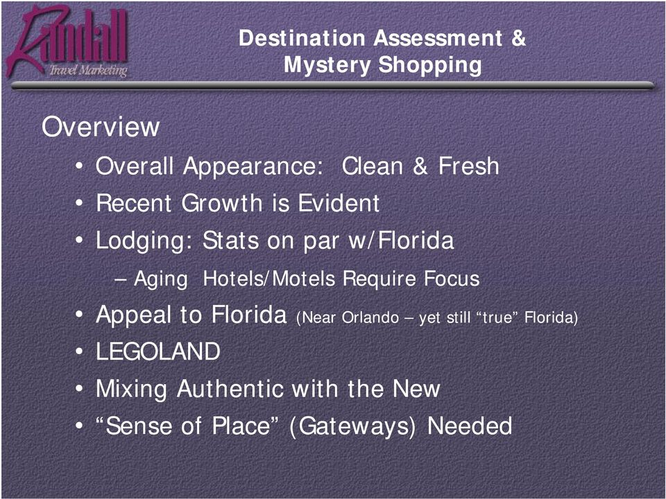 Aging Hotels/Motels Require Focus Appeal to Florida (Near Orlando yet still