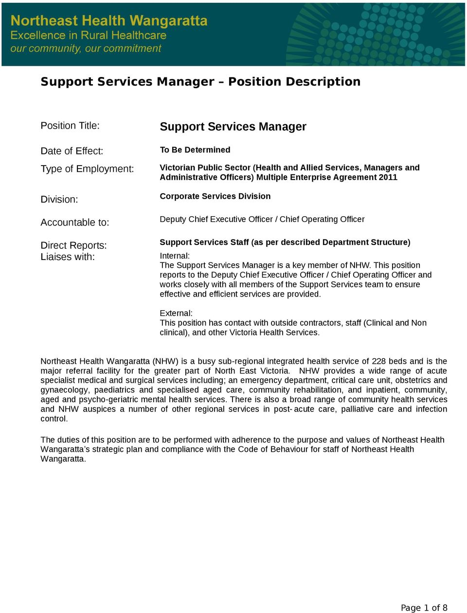 Operating Officer Support Services Staff (as per described Department Structure) Internal: The Support Services Manager is a key member of NHW.