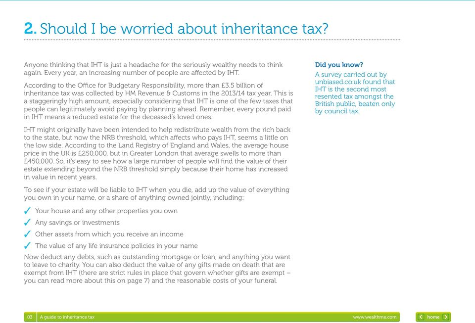 5 billion of inheritance tax was collected by HM Revenue & Customs in the 2013/14 tax year.