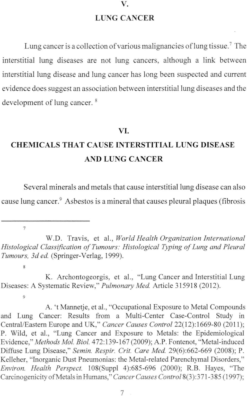 suggest an association between interstitial lung diseases and the development of lung cancer, VI CHEMICALS THAT CAUSE INTERSTITIAL LUNG DISEASE AND LUNG CANCER Several minerals and metals that cause