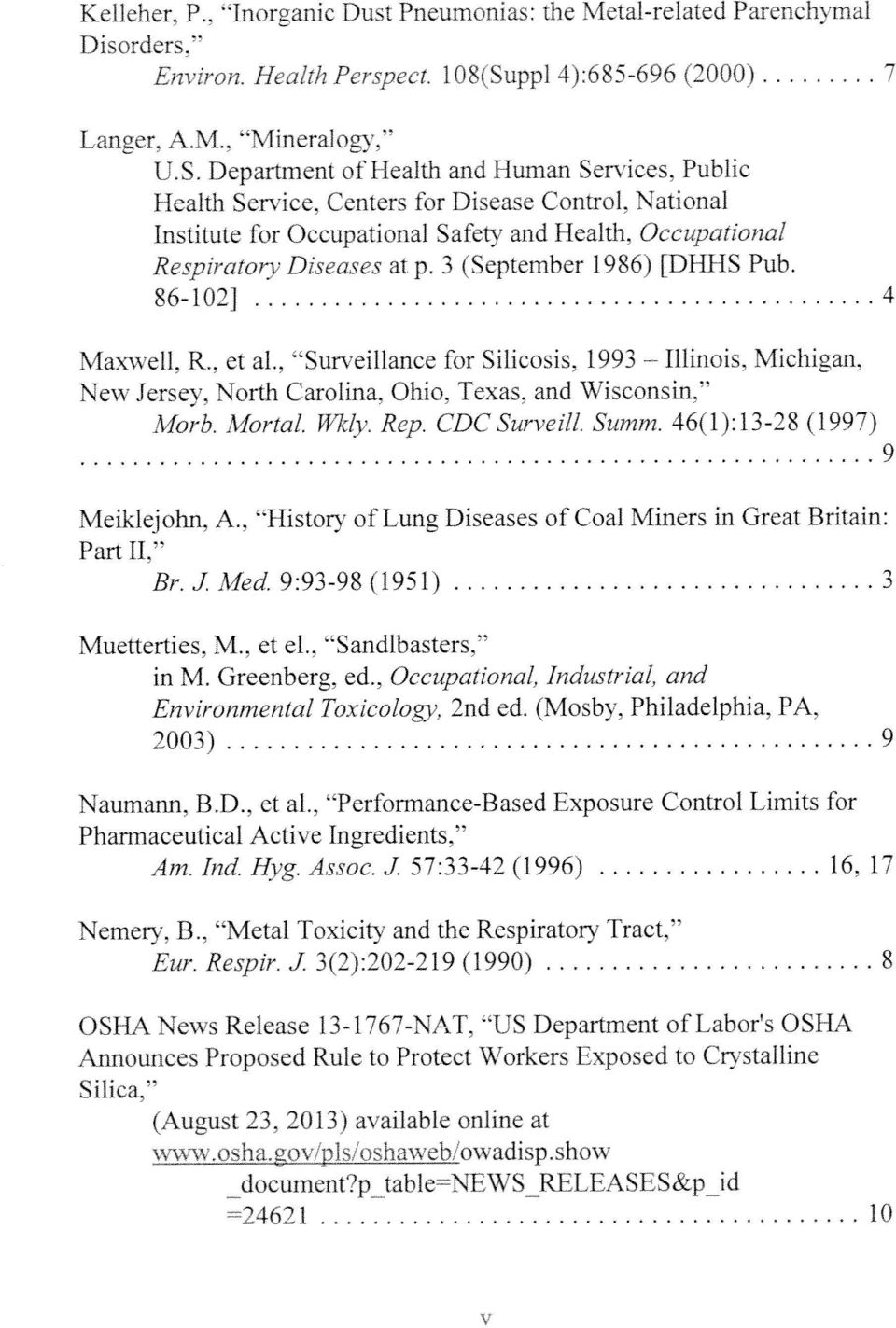 86-102] 4 Maxwell, R,, et al.. Surveillance for Silicosis. 1993 Michigan, New Jersey, North Carolina, Ohio, Texas, and Wisconsin, Morb, Mortal. Wklv. Rep. C DC Surveill. Summ.