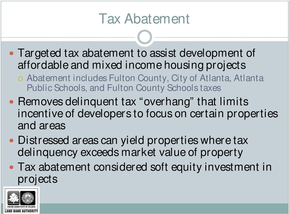 tax overhang that limits incentive of developers to focus on certain properties and areas Distressed areas can yield