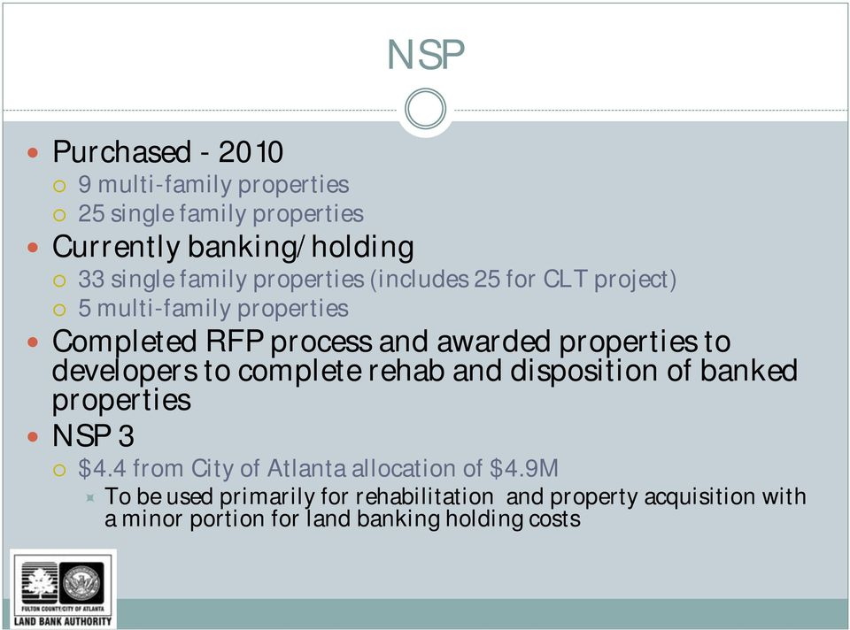 properties to developers to complete rehab and disposition of banked properties NSP 3 $4.