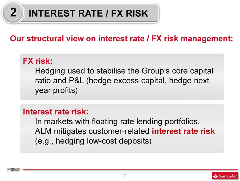 capital, hedge next year profits) Interest rate risk: In markets with floating rate